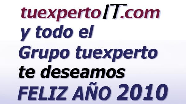 Feliz año 2010 te deseamos los que hacemos posible tuexpertoIT.com